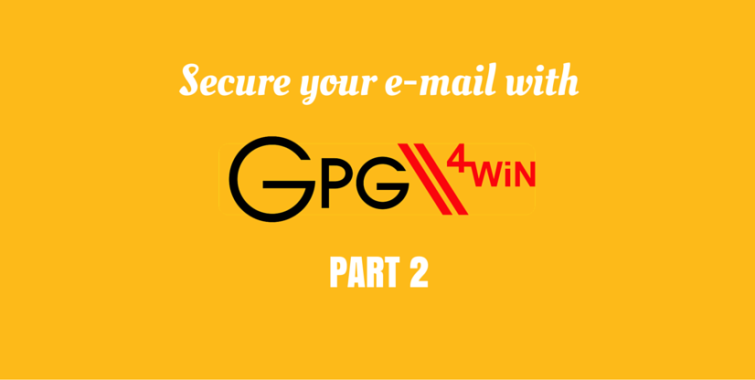 Gpg4win Part 2: Use Gpg4win with Thunderbird & Enigmail (revisited)